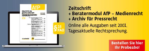 AfP - Zeitschrift für das gesamte Medienrecht (Probeabo). Hier kostenlos kennenlernen!