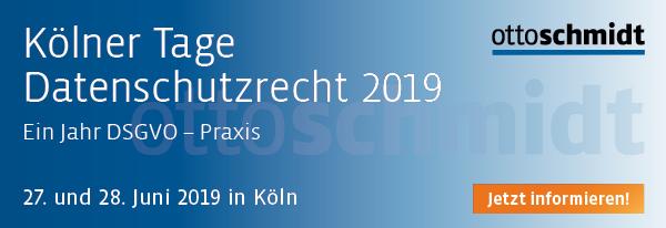 Kölner Tage Datenschutzrecht - 27./28.06.2019. Hier informieren uns anmelden!