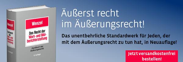 Neuauflage: Wenzel, Das Recht der Wort- und Bildberichterstattung. Hier versandkostenfrei bestellen!